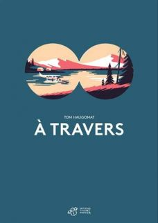 A travers - Tom Haugomat